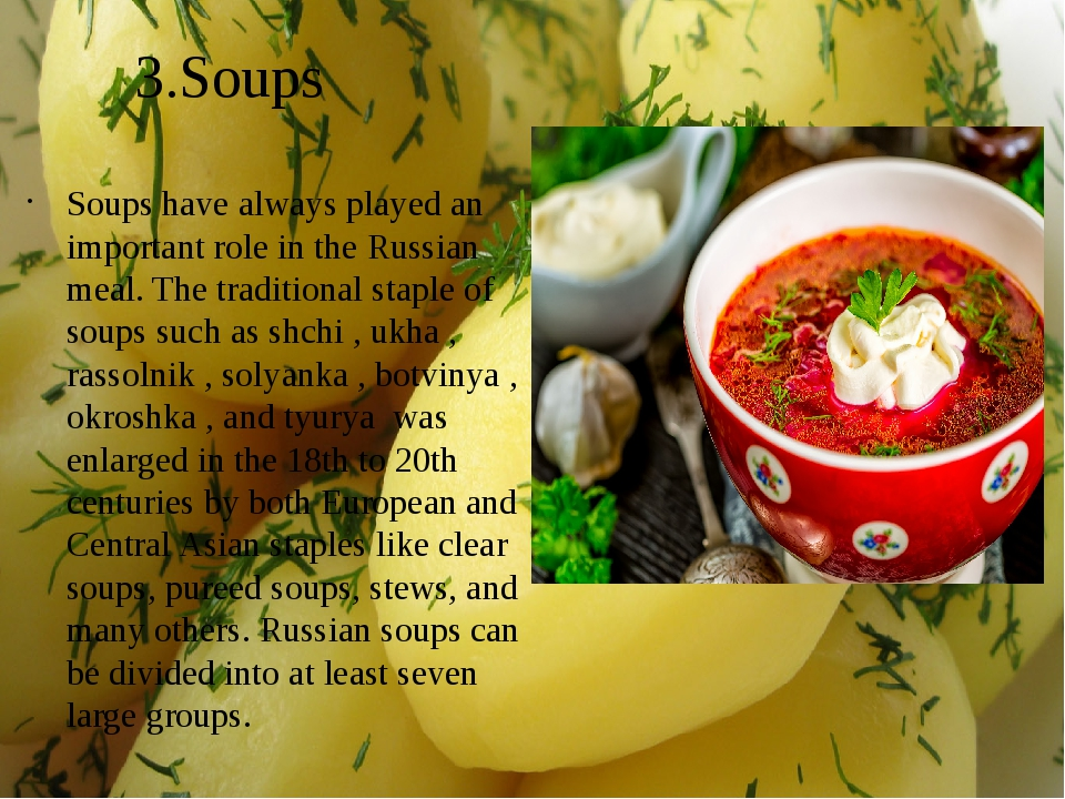3.Soups Soups have always played an important role in the Russian meal. The t...