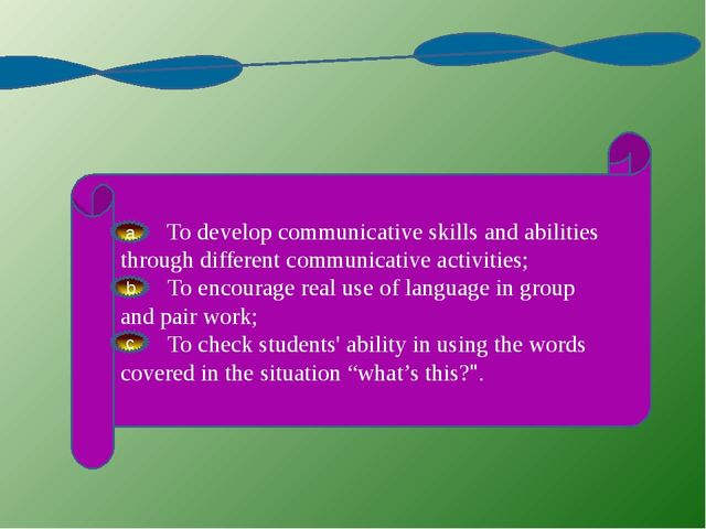 Objectives: To develop communicative skills and abilities through different...