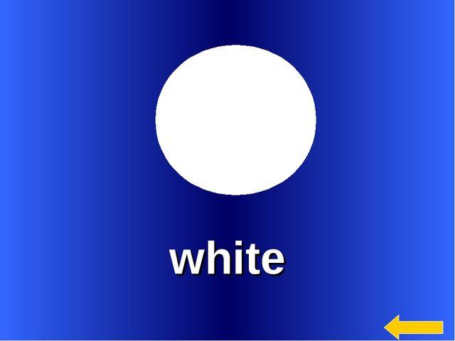 * white