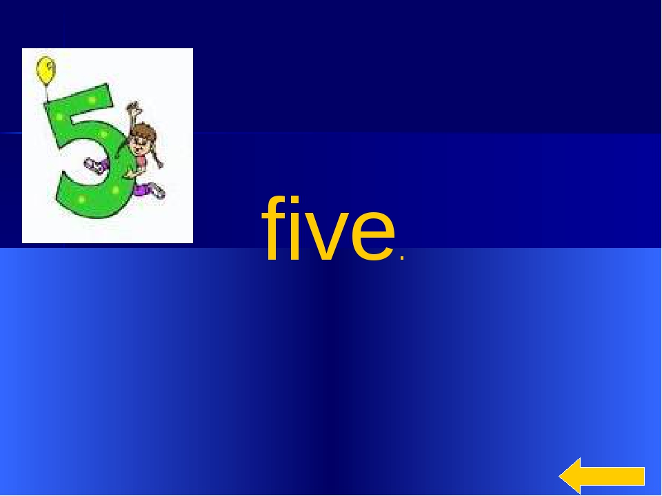 * five.