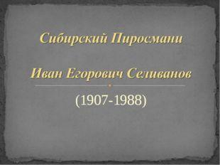 (1907-1988)