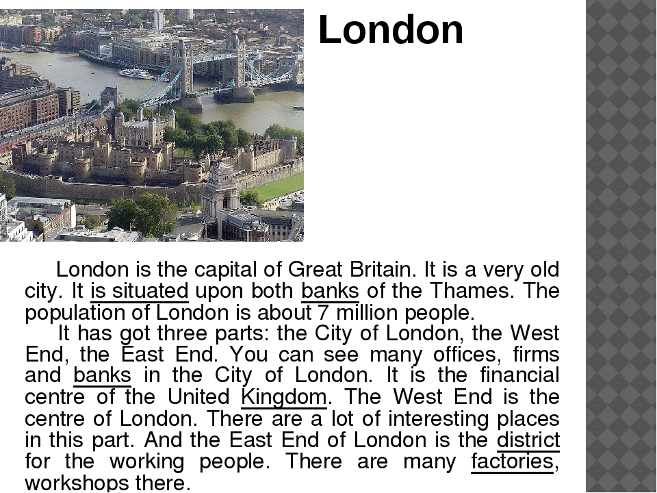 London London is the capital of Great Britain. It is a very old city. It is...