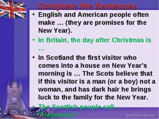 English and American people often make … (they are promises for the New Year)