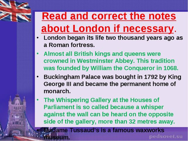 Read and correct the notes about London if necessary. London began its life t...