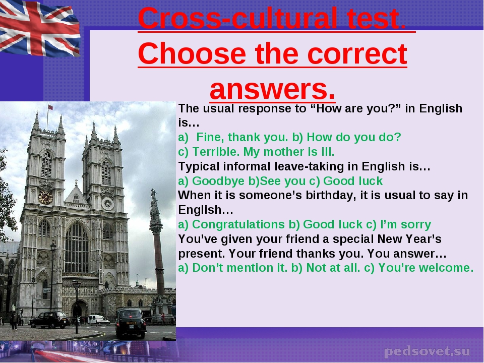 "Cross-cultural test. Choose the correct answers. The usual response to ""How..."