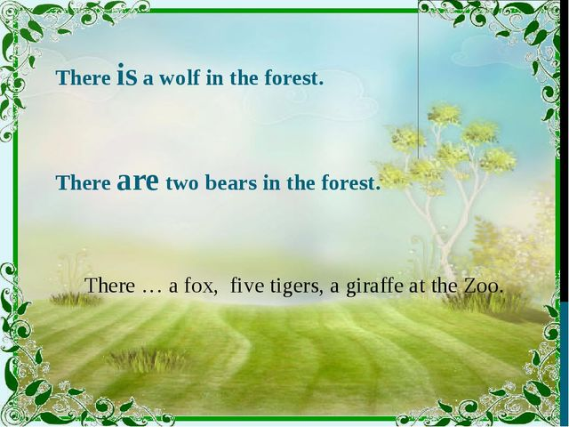 There is a wolf in the forest. There are two bears in the forest. There … a...