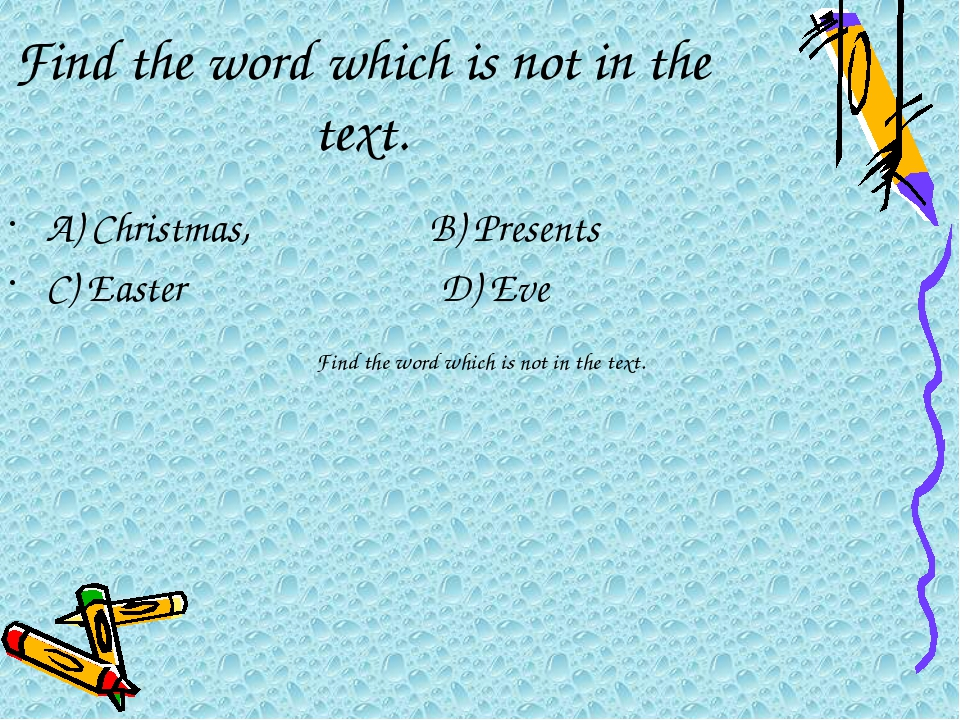 Find the word which is not in the text. Find the word which is not in the tex...