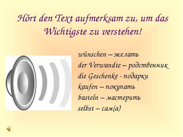 wünschen – желать der Verwandte – родственник die Geschenke - подарки kaufen...