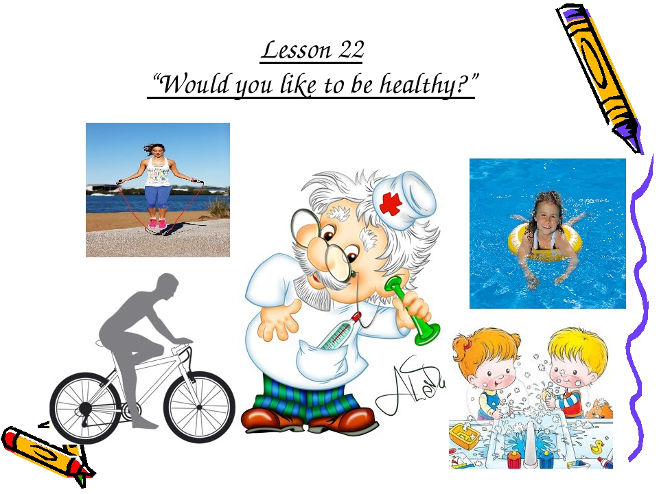 "Lesson 22 ""Would you like to be healthy?"""
