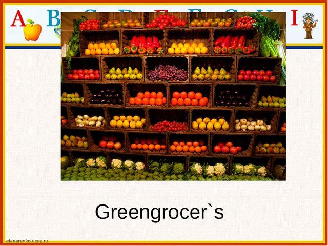 Greengrocer`s