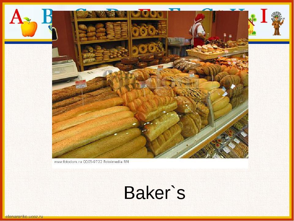 Baker`s