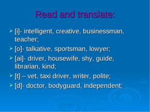Read and translate: [i]- intelligent, creative, businessman, teacher; [o]- ta
