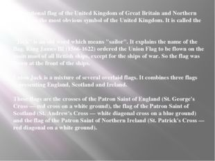 The national flag of the United Kingdom of Great Britain and Northern Ireland