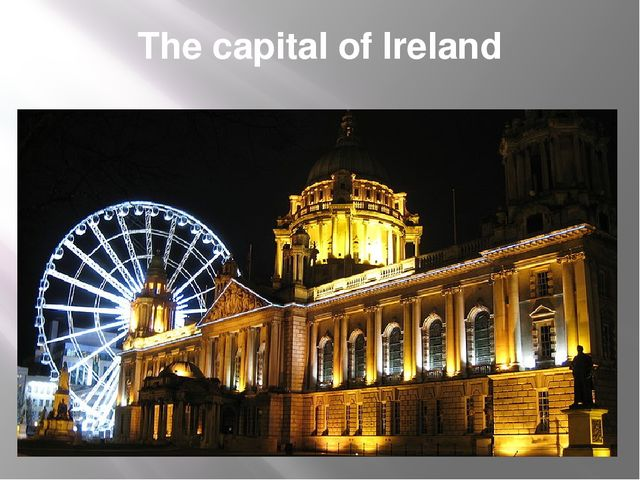 The capital of Ireland