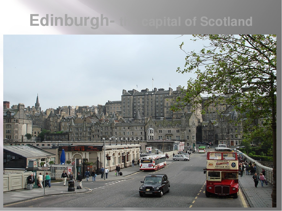 Edinburgh- the capital of Scotland
