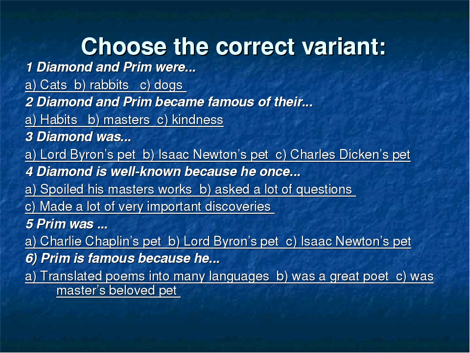 Choose the correct variant: 1 Diamond and Prim were... a) Cats b) rabbits c)...
