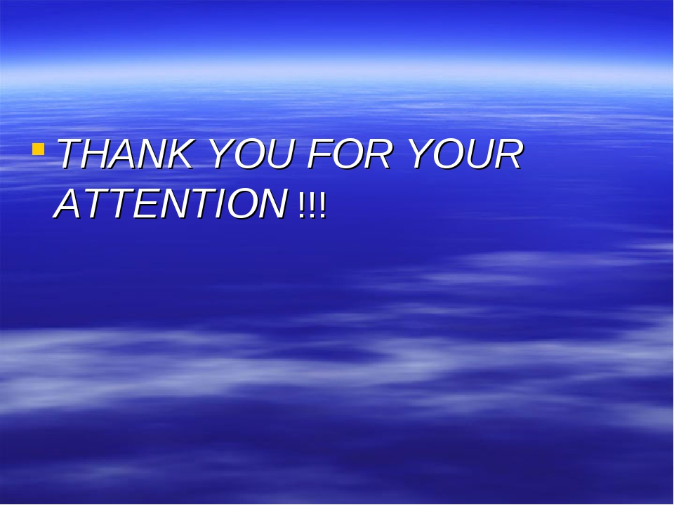 THANK YOUFOR YOUR ATTENTION !!!