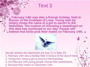 Text 3 February 14th was also a Roman holiday, held in honour of the Goddess