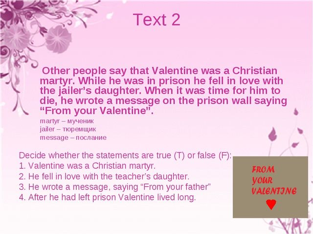 Text 2 Other people say that Valentine was a Christian martyr. While he was i...