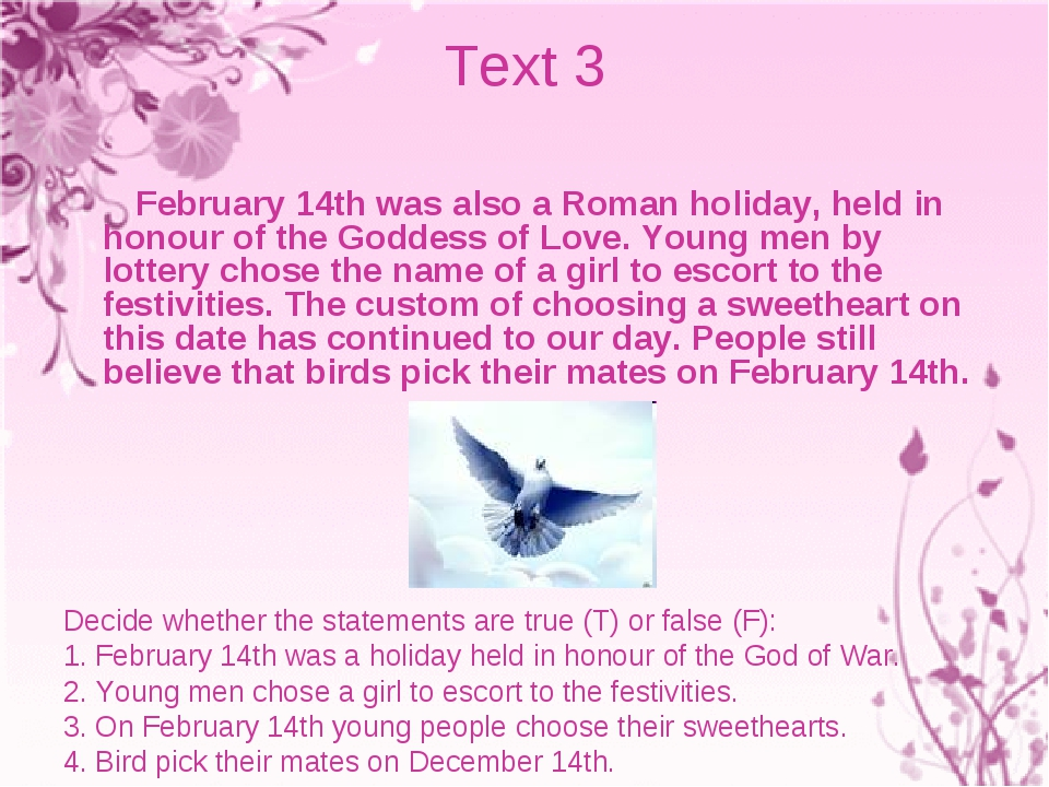 Text 3 February 14th was also a Roman holiday, held in honour of the Goddess...