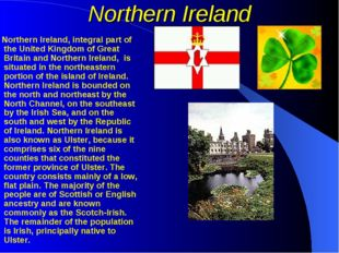 Northern Ireland Northern Ireland, integral part of the United Kingdom of Gre