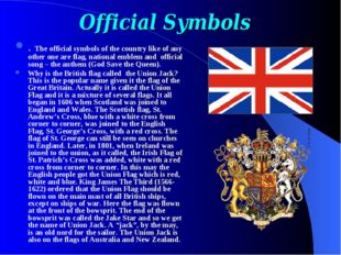 Official Symbols . The official symbols of the country like of any other one