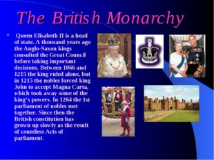 The British Monarchy Queen Elisabeth II is a head of state. A thousand years