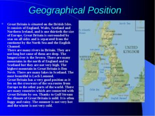 Geographical Position Great Britain is situated on the British Isles. It cons