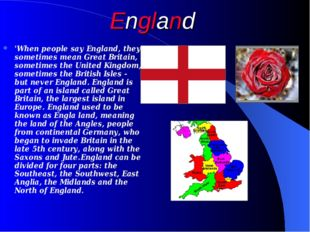 England 'When people say England, they sometimes mean Great Britain, sometime