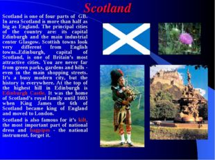 Scotland Scotland is one of four parts of GB. In area Scotland is more than h