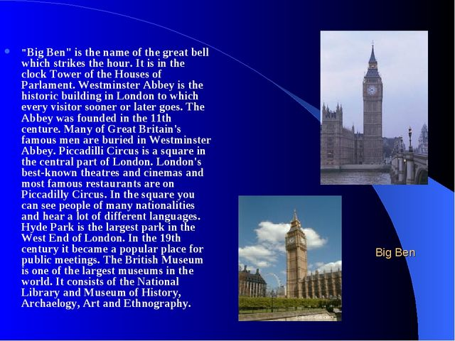 """""""Big Ben"""" is the name of the great bell which strikes the hour. It is in the..."""