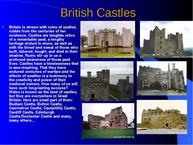 British Castles Britain is strewn with ruins of castles, rubble from the cent...