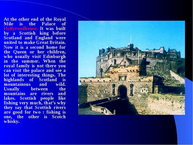At the other end of the Royal Mile is the Palace of Hollyroodhouse. It was bu...