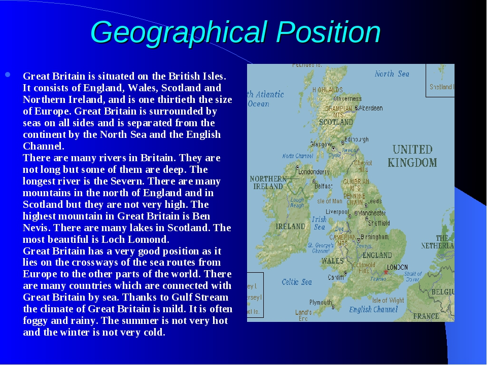 Geographical Position Great Britain is situated on the British Isles. It cons...