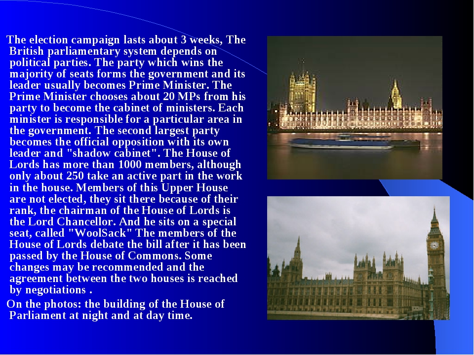 The election campaign lasts about 3 weeks, The British parliamentary system...