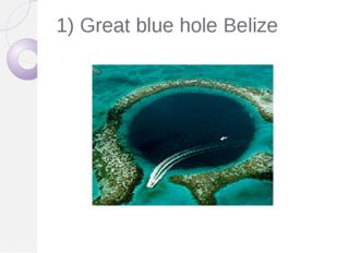 1) Great blue hole Belize