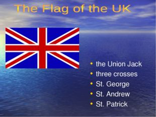 the Union Jack three crosses St. George St. Andrew St. Patrick