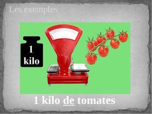 Les exemples 1 kilo de tomates
