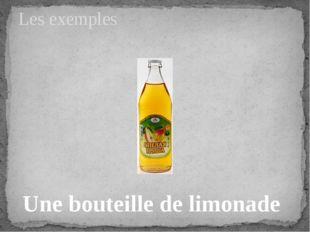 Les exemples Une bouteille de limonade