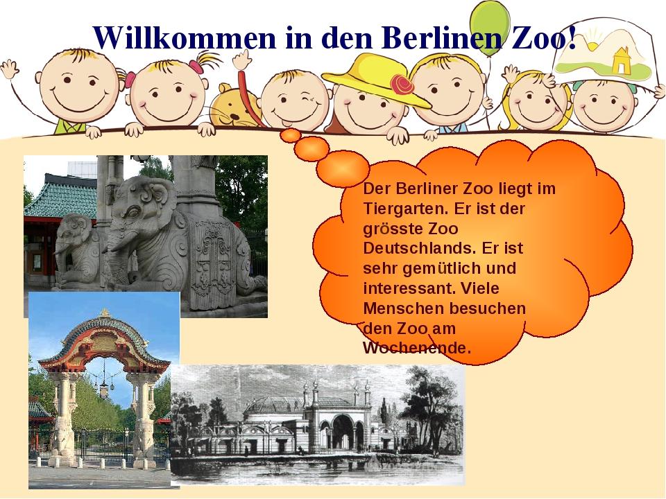 Willkommen in den Berlinen Zoo! Der Berliner Zoo liegt im Tiergarten. Er ist...