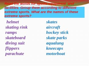 Read the words for sports equipment and facilities. Group them according to d