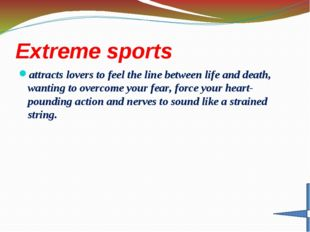 Extreme sports attracts lovers to feel the line between life and death, wanti