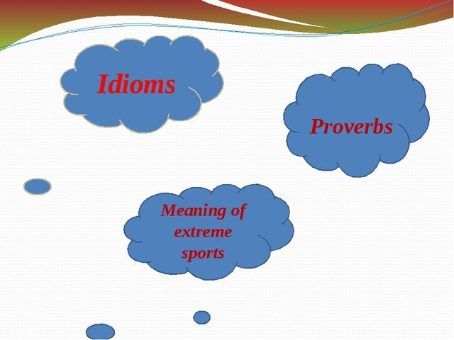 Idioms Proverbs Meaning of extreme sports
