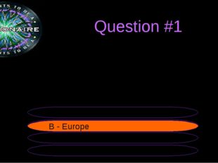 Question #1 The United Kingdom of Great Britain and Northern Ireland is in..