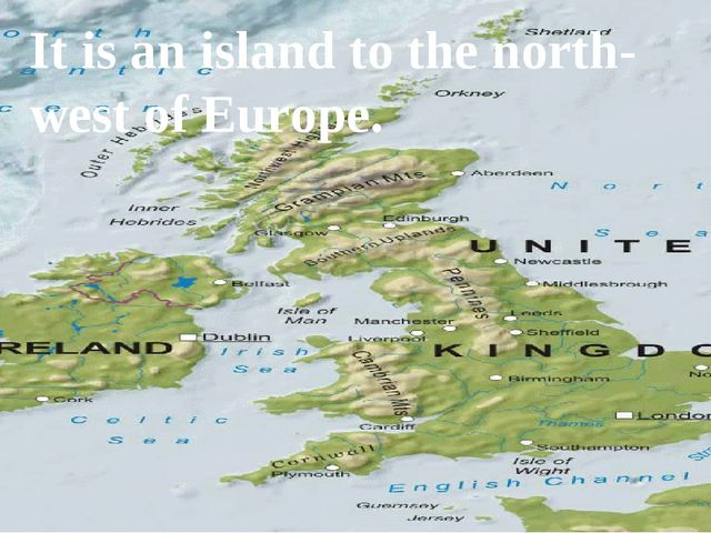 It is an island to the north-west of Europe.