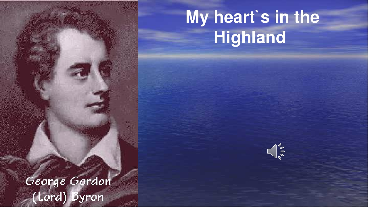 My heart`s in the Highland