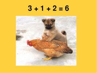 3 + 1 + 2 = 6