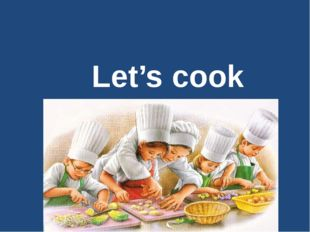 Let's cook