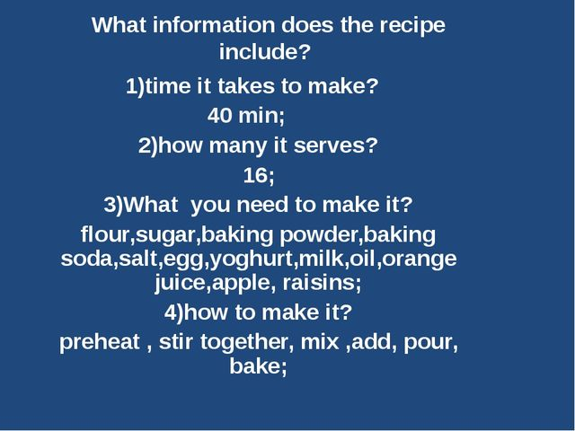 What information does the recipe include? 1)time it takes to make? 40 min; 2)...