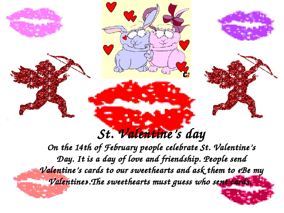 St. Valentine's day On the 14th of February people celebrate St. Valentine's...